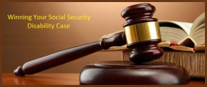 3 Tips for Winning Your Social Security Disability Case